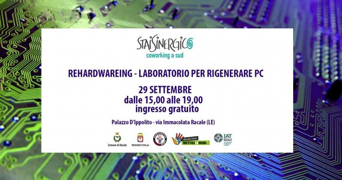Rehardwareing - laboratorio per rigenerare pc